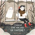 comment etre ami avec un fantome